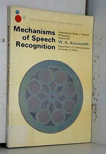 9780080203959: Mechanisms of Speech Recognition (International series in natural philosophy)