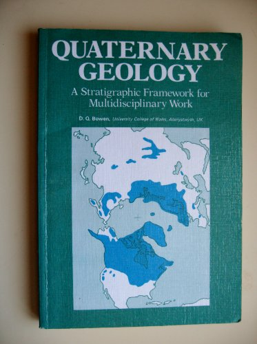 9780080204093: Quaternary Geology: A Stratigraphic Framework for Multidisciplinary Work