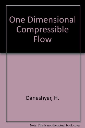 9780080204130: One-dimensional compressible flow (Thermodynamics and fluid mechanics series)