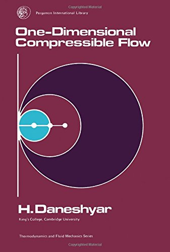 9780080204147: One-dimensional compressible flow (Thermodynamics and fluid mechanics series)