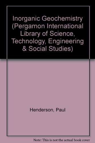 9780080204482: Inorganic Geochemistry (Pergamon International Library of Science, Technology, Engineering & Social Studies)