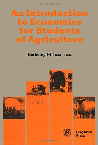 Introduction to Economics for Students of Agriculture: Berkeley Hill
