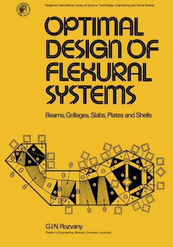 9780080205168: Optimal Design of Flexural Systems: Beams, Grillages, Slabs, Plates and Shells (Pergamon international library of science, technology, engineering, and social studies)