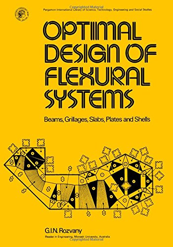 9780080205175: Optimal Design of Flexural Systems: Beams, Grillages, Slabs, Plates and Shells (Pergamon international library of science, technology, engineering, and social studies)