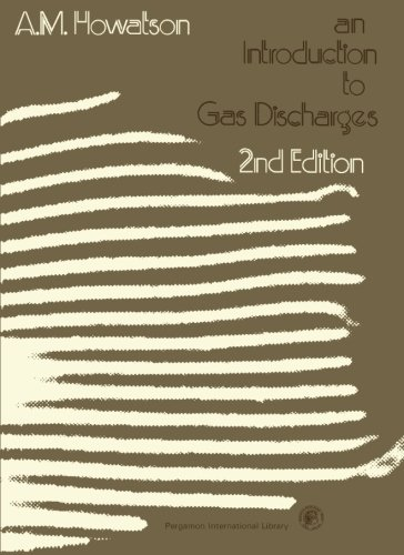 9780080205748: An Introduction to Gas Discharges: Pergamon International Library of Science, Technology, Engineering and Social Studies, 2nd Edition