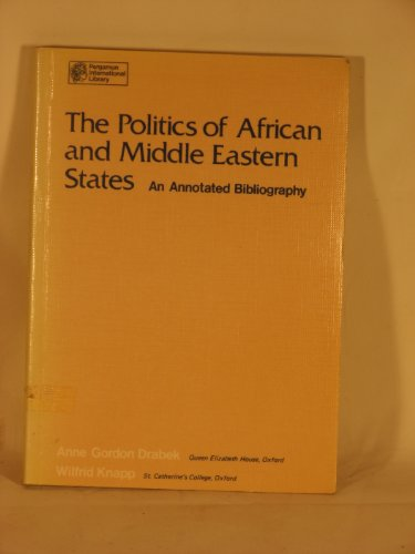 9780080205830: Politics of African and Middle Eastern States: An Annotated Bibliography