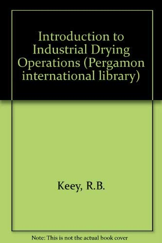 9780080205946: Introduction to Industrial Drying Operations (Pergamon international library of science, technology, engineering, and social studies)