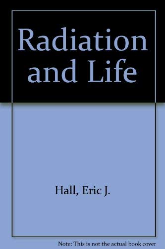 9780080205984: Radiation and Life