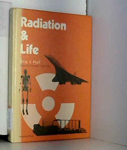9780080205991: Radiation and Life