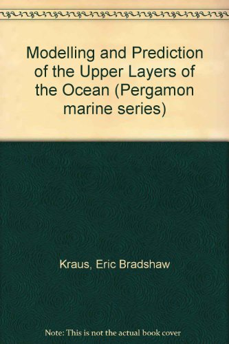 9780080206110: Modelling and Prediction of the Upper Layers of the Ocean (Pergamon marine series ; v. 1)