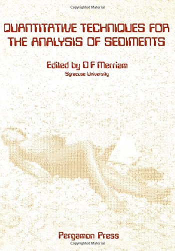 Quantitative Techniques for the Analysis of Sediments (Computers & geology) (0080206131) by Merriam, Daniel