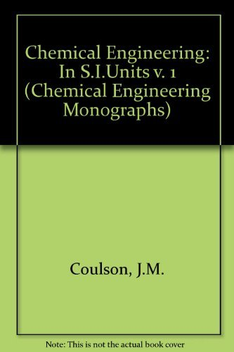 9780080206141: Chemical Engineering: In S.I.Units v. 1 (Chemical Engineering Monographs)