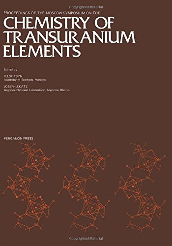 9780080206387: Chemistry of Transuranium Elements: Moscow Symposium Proceedings (Journal of Inorganic & Nuclear Chemistry)