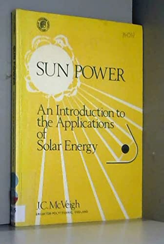 9780080208626: Sun Power: Introduction to the Applications of Solar Energy (Pergamon international library of science, technology, engineering and social studies)