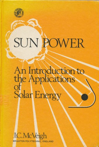 9780080208633: Sun Power: Introduction to the Applications of Solar Energy (Pergamon international library of science, technology, engineering and social studies)