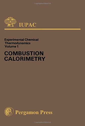 9780080209234: Combustion Calorimetry: Experimental Chemical Thermodynamics, Volume 1