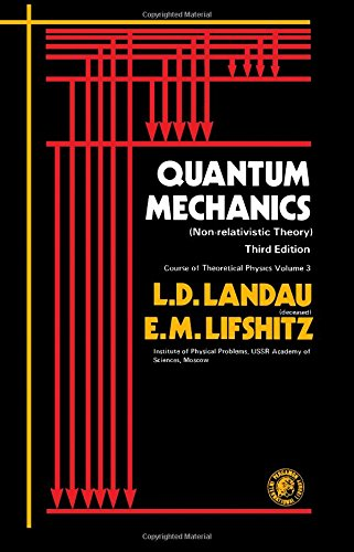 Quantum Mechanics-Nonrelativistic Theory (Course of Theoretical Physics): Landau, L. D.