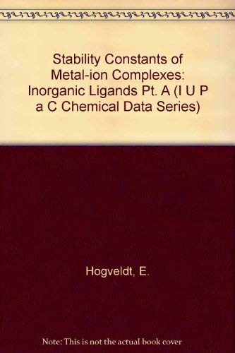 9780080209593: Stability Constants of Metal-Ion Complexes, Part A: Inorganic Ligands (Iupac Chemical Data Series)