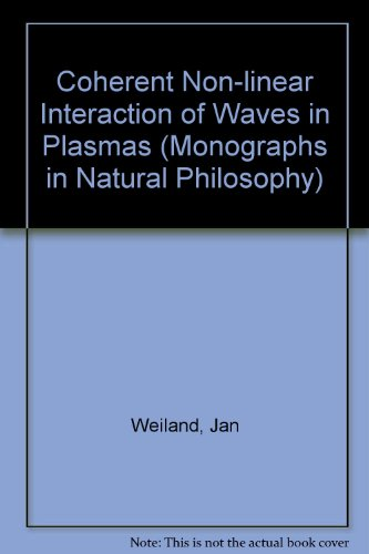 Coherent Non-Linear Interaction of Waves in Plasmas: Weiland J and