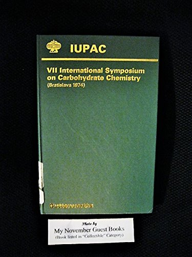 9780080209708: Carbohydrate Chemistry: Bratislava, 1974 7th: Symposium (IUPAC Publications)