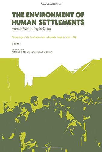 9780080209784: The Environment of human settlements: Human well-being in cities : proceedings of the conference held in Brussels, Belgium, April 1976 (Supplement to Habitat) (v. 1)