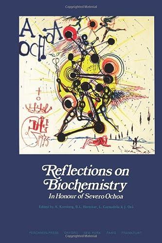 Reflections on Biochemistry: In Honour of Severo: Editor-Arthur Kornberg; Editor-B.