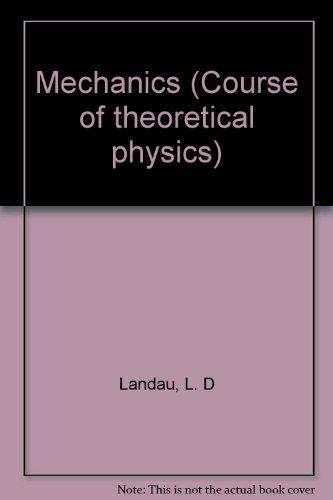 9780080210209: Mechanics (Course of theoretical physics)