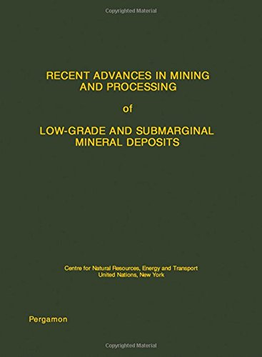 9780080210513: Recent advances in mining and processing of low-grade submarginal mineral deposits: [papers]