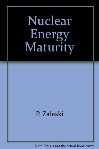 9780080211244: Nuclear Energy Maturity (Nuclear Fuel Performance & Management)