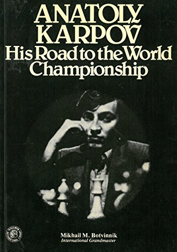 9780080211381: Anatoly Karpov: His Road to the World Championship