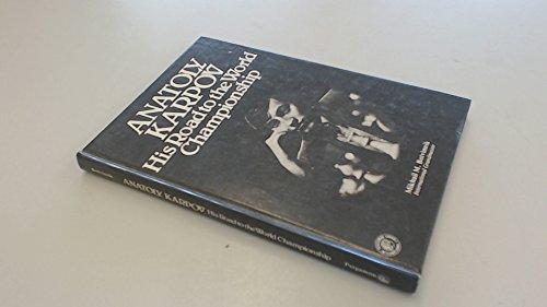 9780080211398: Anatoly Karpov: His Road to the World Championship (Pergamon chess series)