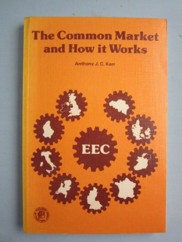 9780080211411: Common Market and How it Works (Pergamon Oxford Geographies)