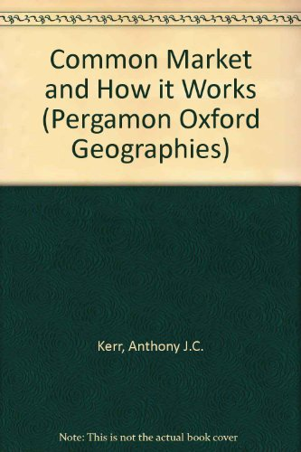 9780080211428: Common Market and How it Works (Pergamon Oxford Geographies)