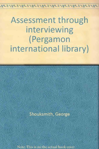 9780080211527: Assessment through interviewing (Pergamon international library of science, technology, engineering, and social studies)