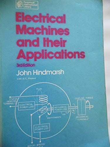 9780080211640: Electrical Machines and Their Applications (Pergamon international library of science technology, engineering and social studies)