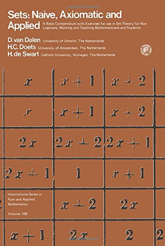 9780080211664: Sets: Naïve, axiomatic, and applied : a basic compendium with exercises for use in set theory for non logicians, working and teaching mathematicians ... in pure and applied mathematics ; v. 106)