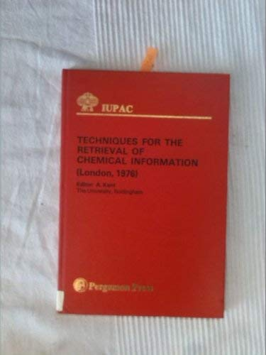 9780080211930: Techniques for the Retrieval of Chemical Information: International Symposium (IUPAC Publications)