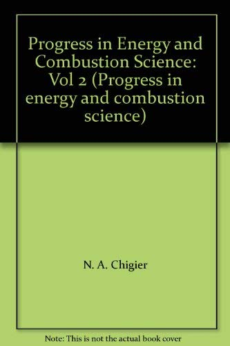 Progress in Energy and Combustion Science: Volume 2: Chigier, Norman A.