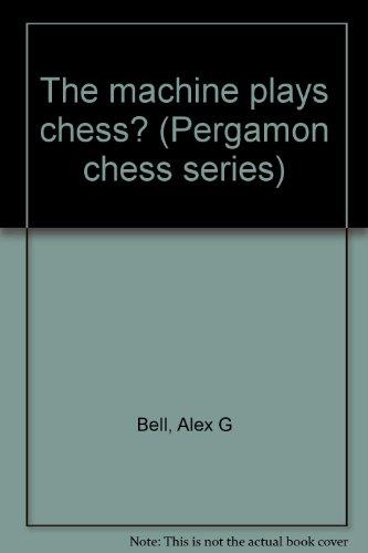 9780080212210: The machine plays chess? (Pergamon chess series)
