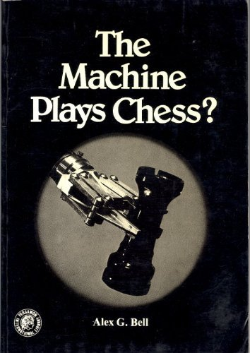 9780080212227: The Machine Plays Chess (Pergamon Chess Series)