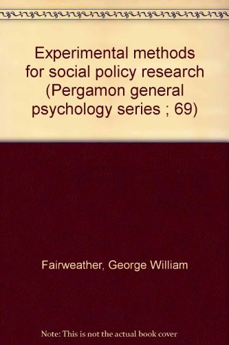 Experimental methods for social policy research (Pergamon general psychology series ; 69)