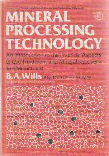 9780080212807: Mineral Processing Technology: An Introduction to the Practical Aspects of Ore Treatment and Mineral Recovery (Materials Science & Technology Monographs)