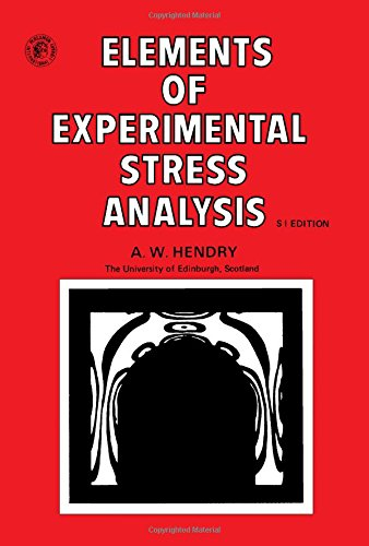 Elements of Experimental Stress Analysis : SI: A. W. Hendry