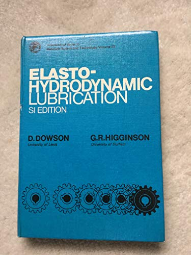 9780080213033: Elastohydrodynamic Lubrication: In S.I.Units (Pergamon international library)