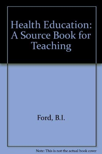 9780080213279: Health Education: A Source Book for Teaching