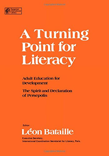9780080213859: A Turning Point for Literacy: Adult Education for Development : The Spirit and Declaration of Persepolis : Proceedings of the International Symposium (Pergamon International Library)