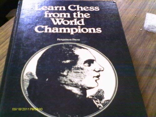 9780080213873: Learn Chess from the World Champions (Pergamon chess series)