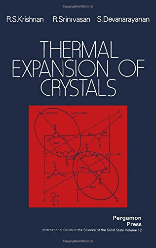 Thermal Expansion of Crystals (International Series on the Science of the Solid State): R. S. ...