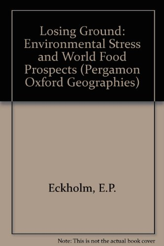 9780080214955: Losing Ground: Environmental Stress and World Food Prospects (Oxford Geography Series)