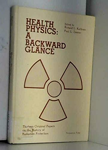 9780080215310: Health Physics: A Backward Glance